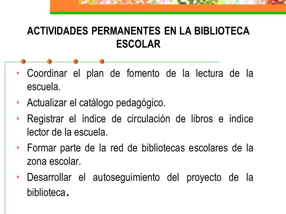 ACTIVIDADES PERMANENTES EN LA BIBLIOTECA ESCOLAR