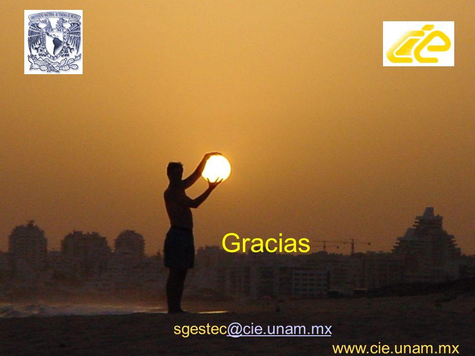 Gracias sgestec@cie.unam.mx www.cie.unam.mx.