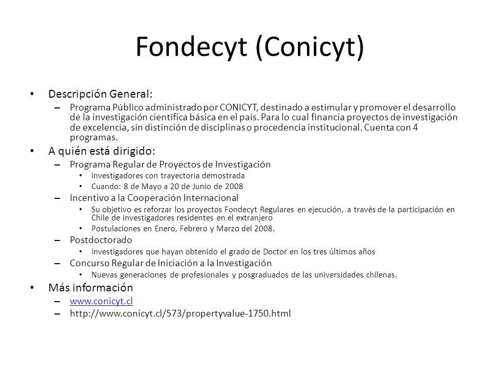 Fondecyt (Conicyt) Descripción General: A quién está dirigido:
