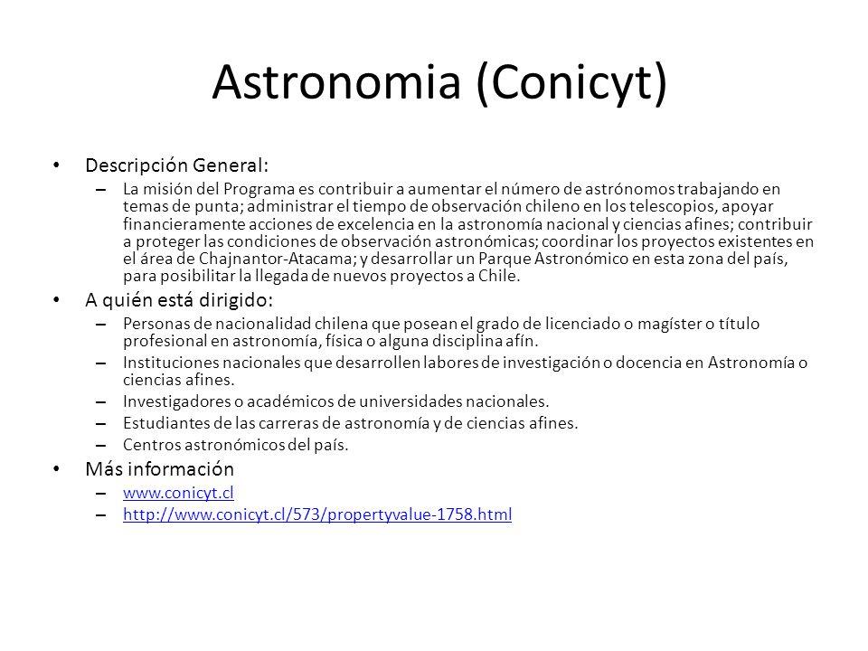 Astronomia (Conicyt) Descripción General: A quién está dirigido: