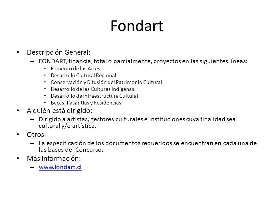 Fondart Descripción General: A quién está dirigido: Otros