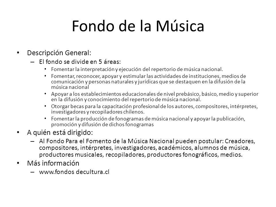 Fondo de la Música Descripción General: A quién está dirigido: