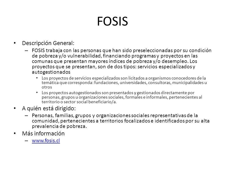 FOSIS Descripción General: A quién está dirigido: Más información