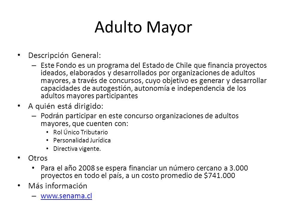 Adulto Mayor Descripción General: A quién está dirigido: Otros