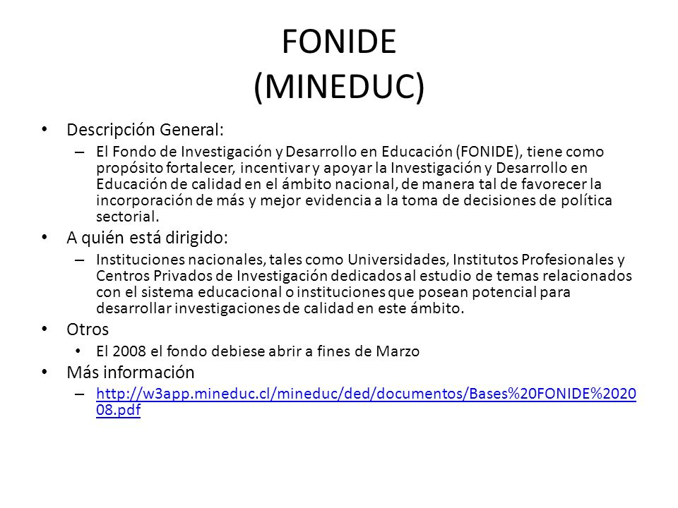 FONIDE (MINEDUC) Descripción General: A quién está dirigido: Otros