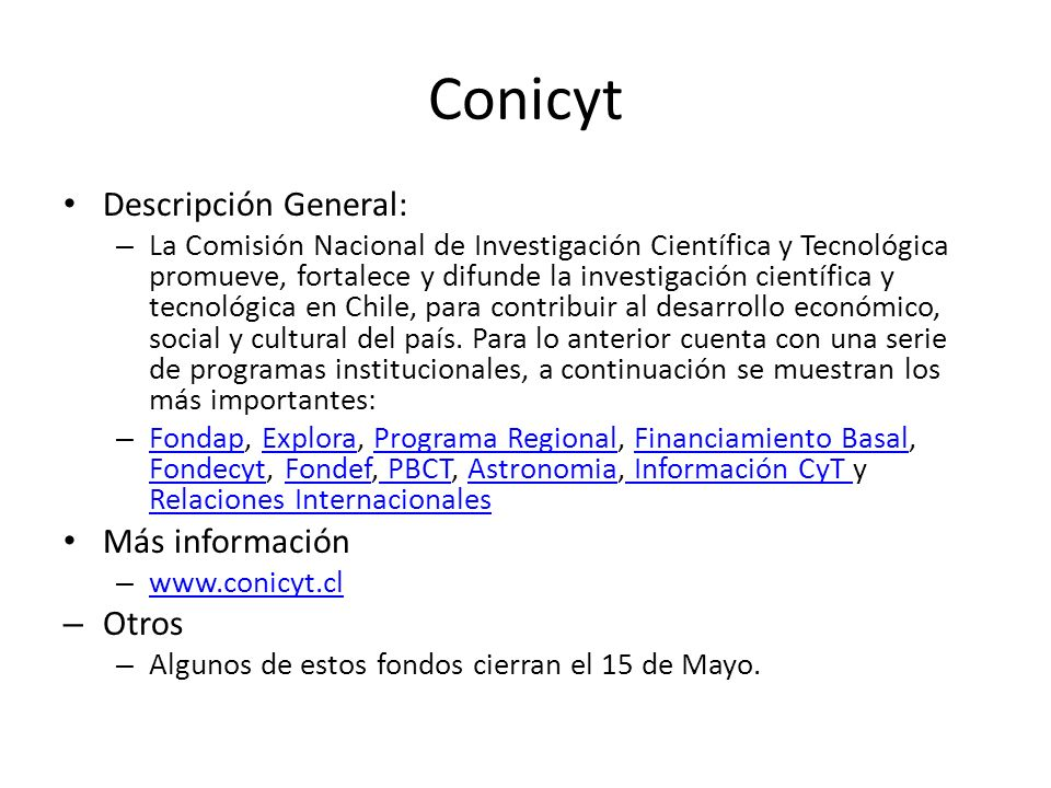 Conicyt Descripción General: Más información Otros