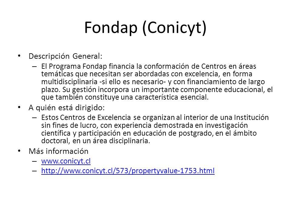 Fondap (Conicyt) Descripción General: A quién está dirigido: