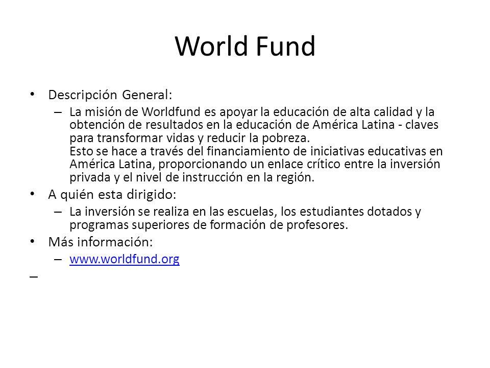 World Fund Descripción General: A quién esta dirigido: