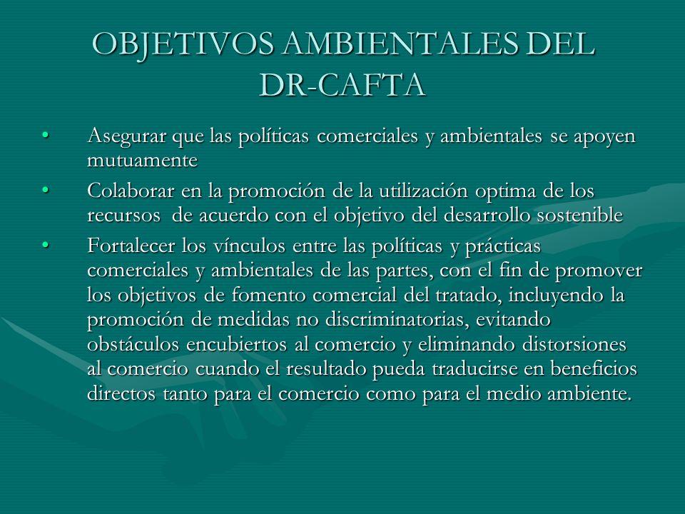 OBJETIVOS AMBIENTALES DEL DR-CAFTA