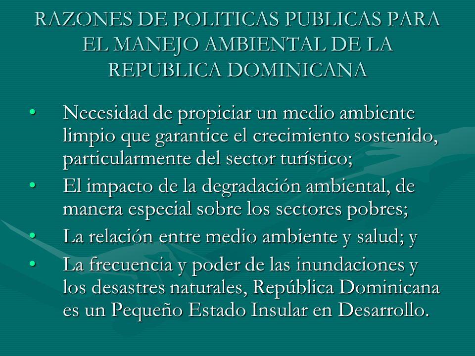 RAZONES DE POLITICAS PUBLICAS PARA EL MANEJO AMBIENTAL DE LA REPUBLICA DOMINICANA