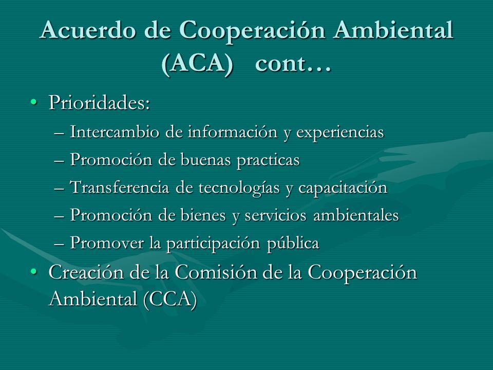 Acuerdo de Cooperación Ambiental (ACA) cont…
