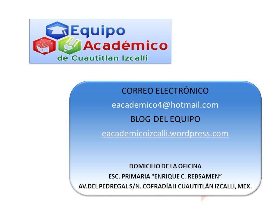 CORREO ELECTRÓNICO eacademico4@hotmail.com BLOG DEL EQUIPO