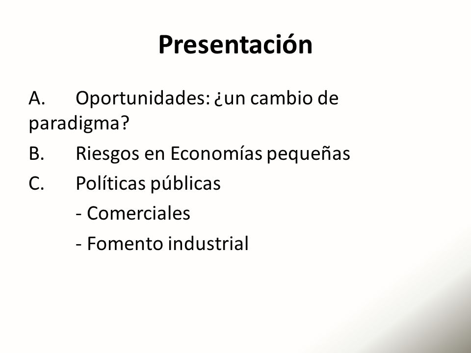 Presentación A. Oportunidades: ¿un cambio de paradigma.
