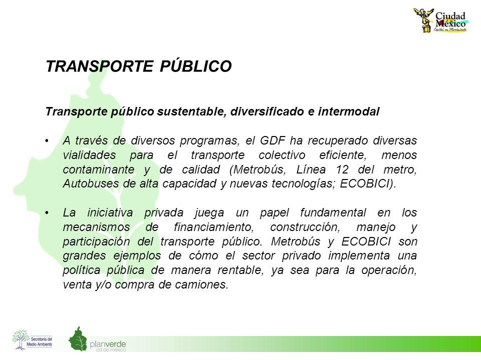 TRANSPORTE PÚBLICO Transporte público sustentable, diversificado e intermodal.