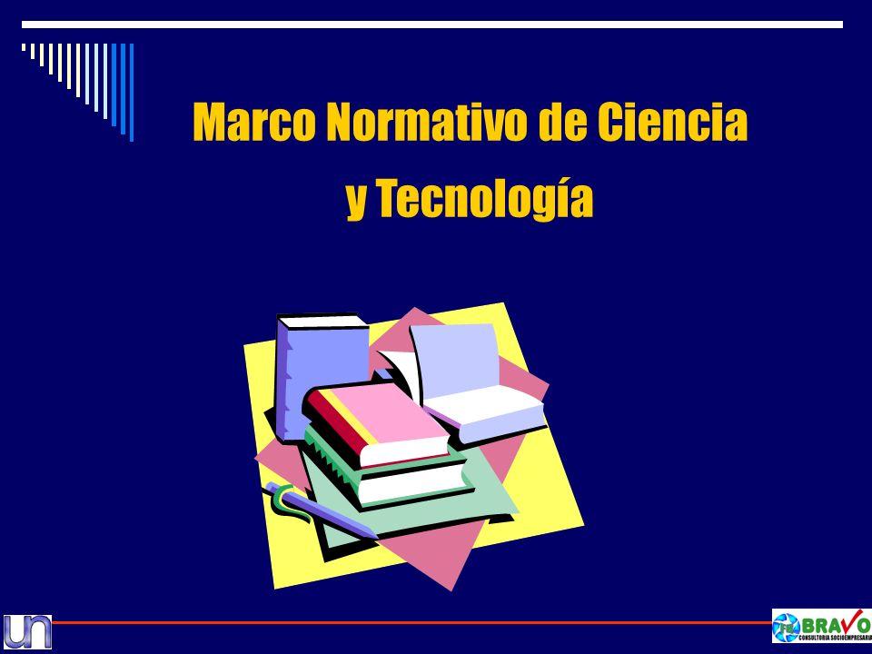 Marco Normativo de Ciencia y Tecnología