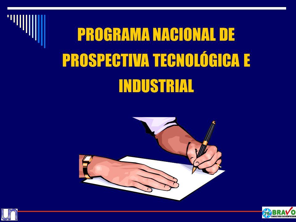 PROGRAMA NACIONAL DE PROSPECTIVA TECNOLÓGICA E INDUSTRIAL