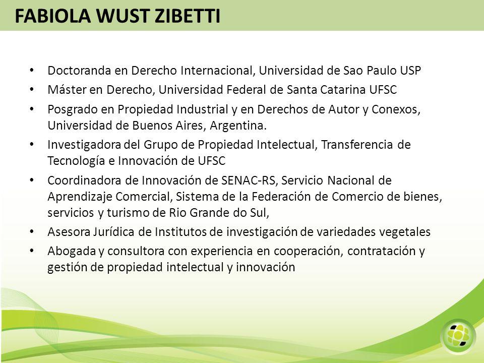 FABIOLA WUST ZIBETTI Doctoranda en Derecho Internacional, Universidad de Sao Paulo USP.