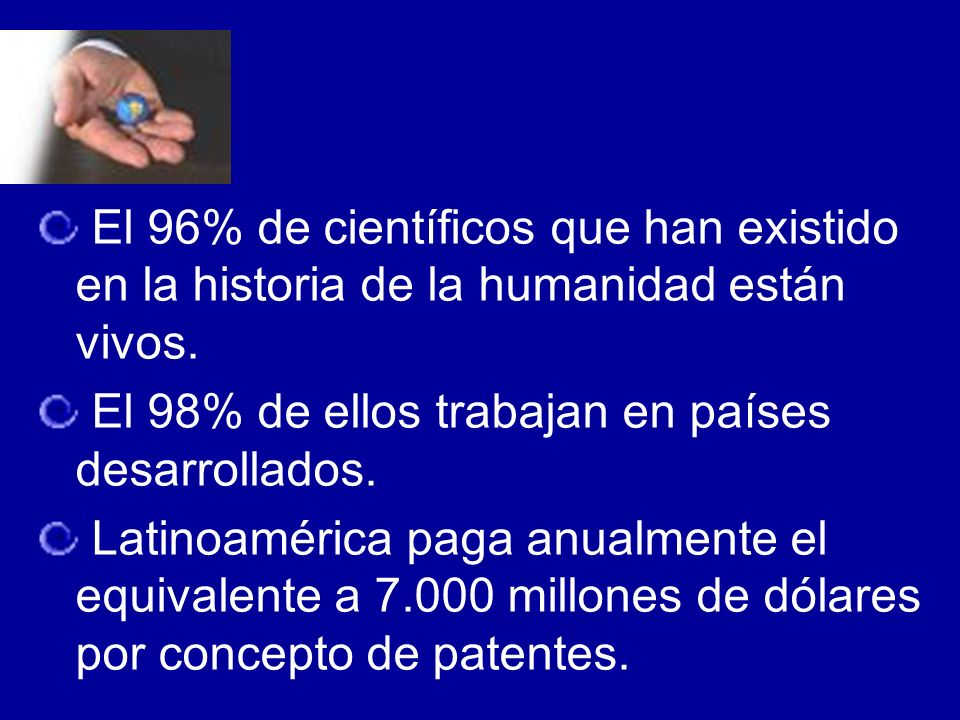 El 96% de científicos que han existido en la historia de la humanidad están vivos.