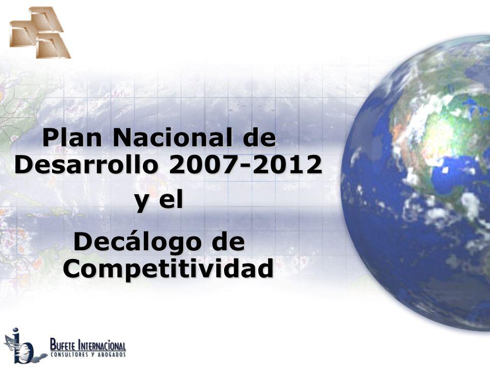 Plan Nacional de Desarrollo 2007-2012 Decálogo de Competitividad
