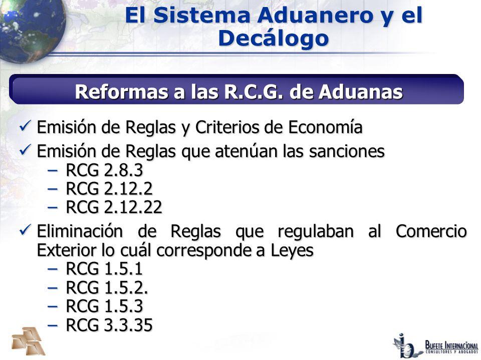 El Sistema Aduanero y el Decálogo Reformas a las R.C.G. de Aduanas