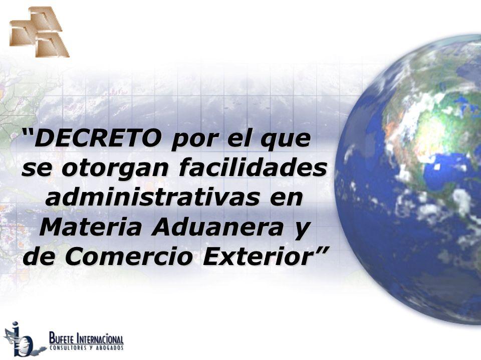 DECRETO por el que se otorgan facilidades administrativas en Materia Aduanera y de Comercio Exterior