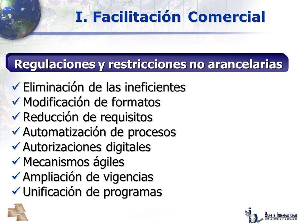 I. Facilitación Comercial Regulaciones y restricciones no arancelarias