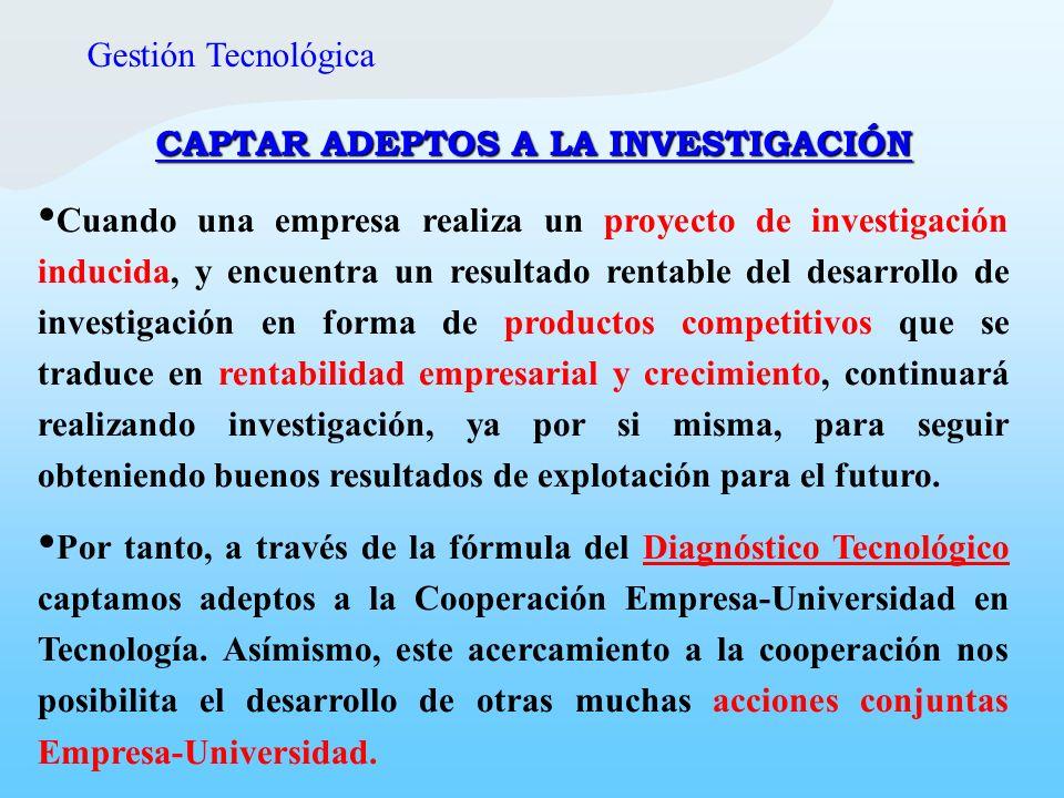 Gestión Tecnológica CAPTAR ADEPTOS A LA INVESTIGACIÓN.