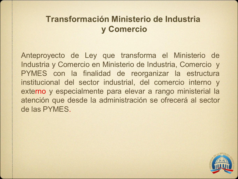 Transformación Ministerio de Industria y Comercio