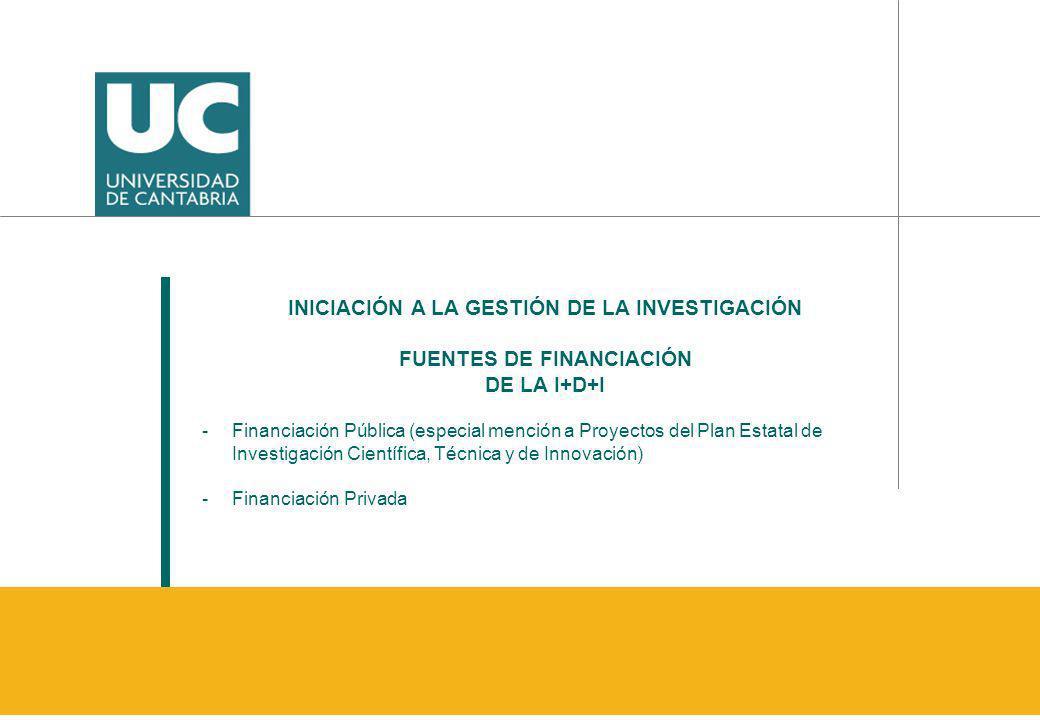 INICIACIÓN A LA GESTIÓN DE LA INVESTIGACIÓN FUENTES DE FINANCIACIÓN