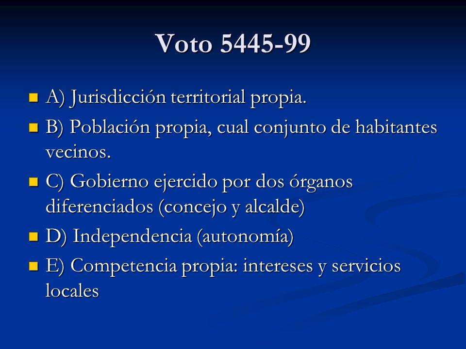 Voto 5445-99 A) Jurisdicción territorial propia.