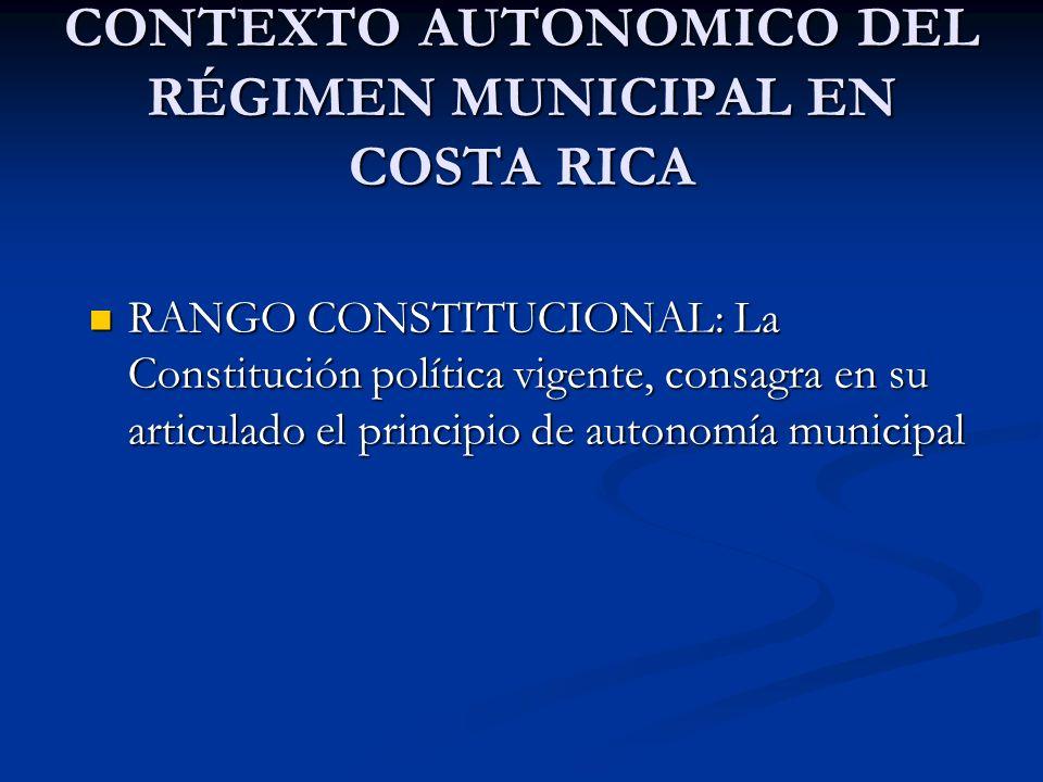 CONTEXTO AUTONOMICO DEL RÉGIMEN MUNICIPAL EN COSTA RICA