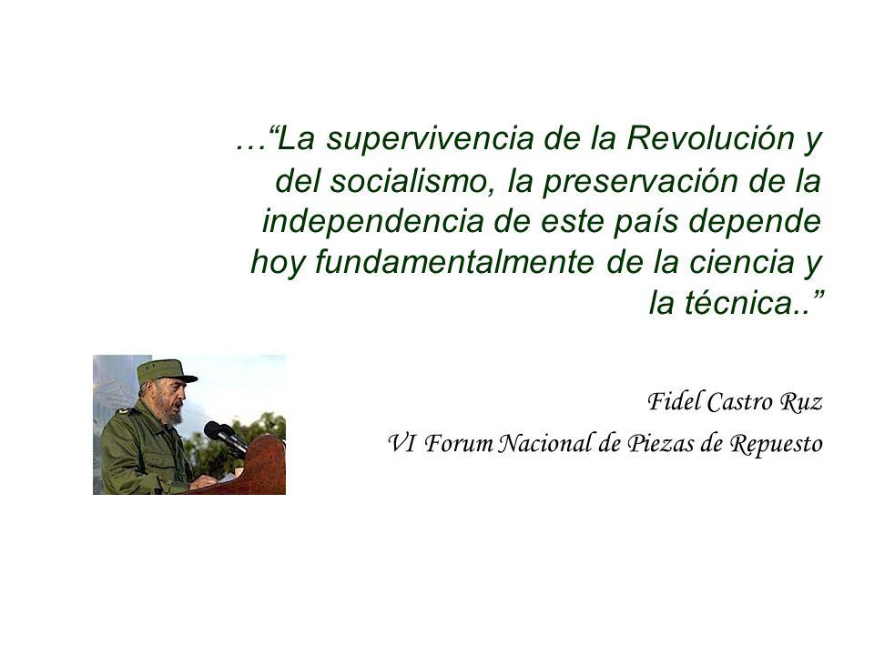 … La supervivencia de la Revolución y del socialismo, la preservación de la independencia de este país depende hoy fundamentalmente de la ciencia y la técnica..