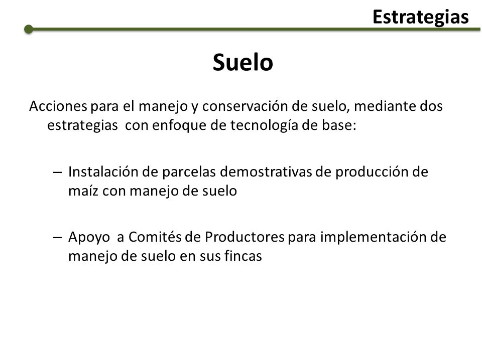 Estrategias Suelo. Acciones para el manejo y conservación de suelo, mediante dos estrategias con enfoque de tecnología de base: