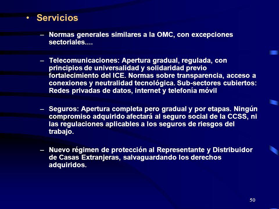 Servicios Normas generales similares a la OMC, con excepciones sectoriales....