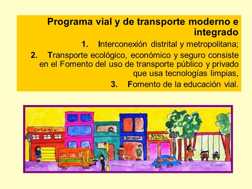 Programa vial y de transporte moderno e integrado