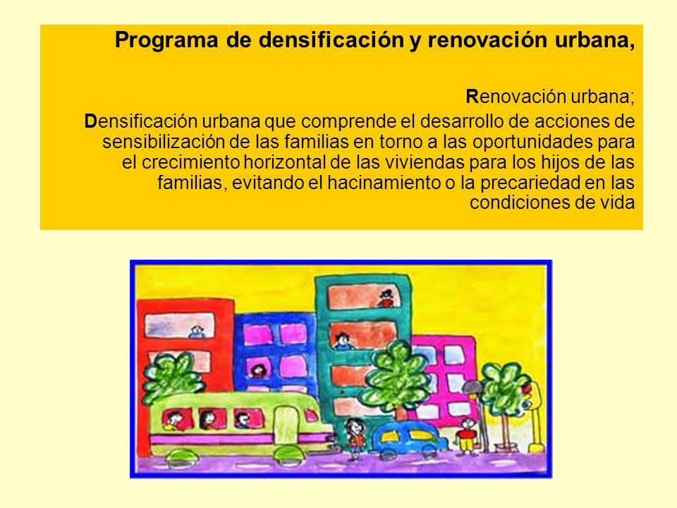 Programa de densificación y renovación urbana,