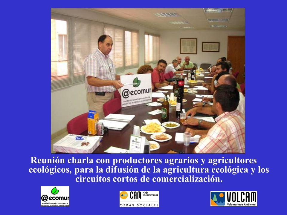 Reunión charla con productores agrarios y agricultores ecológicos, para la difusión de la agricultura ecológica y los circuitos cortos de comercialización.