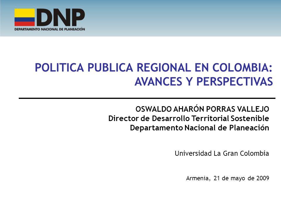 POLITICA PUBLICA REGIONAL EN COLOMBIA: AVANCES Y PERSPECTIVAS