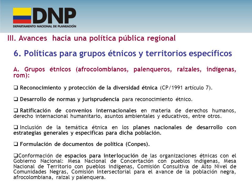 6. Políticas para grupos étnicos y territorios específicos