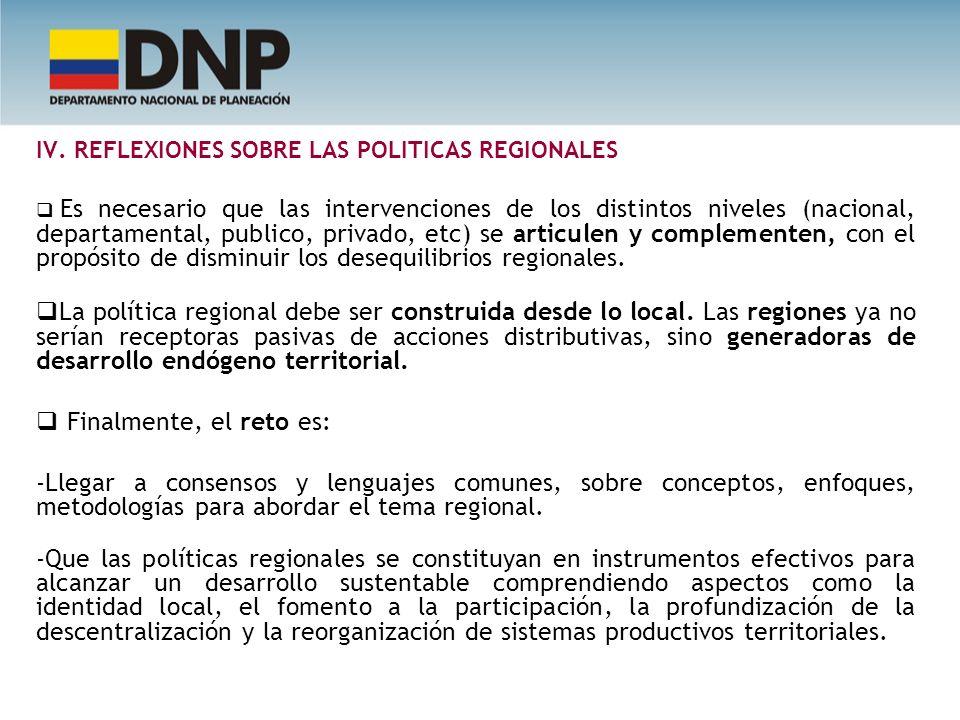 IV. REFLEXIONES SOBRE LAS POLITICAS REGIONALES