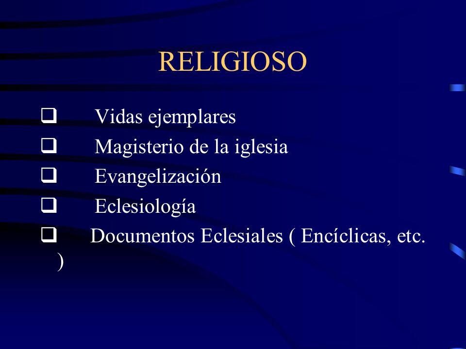 RELIGIOSO q Vidas ejemplares q Magisterio de la iglesia