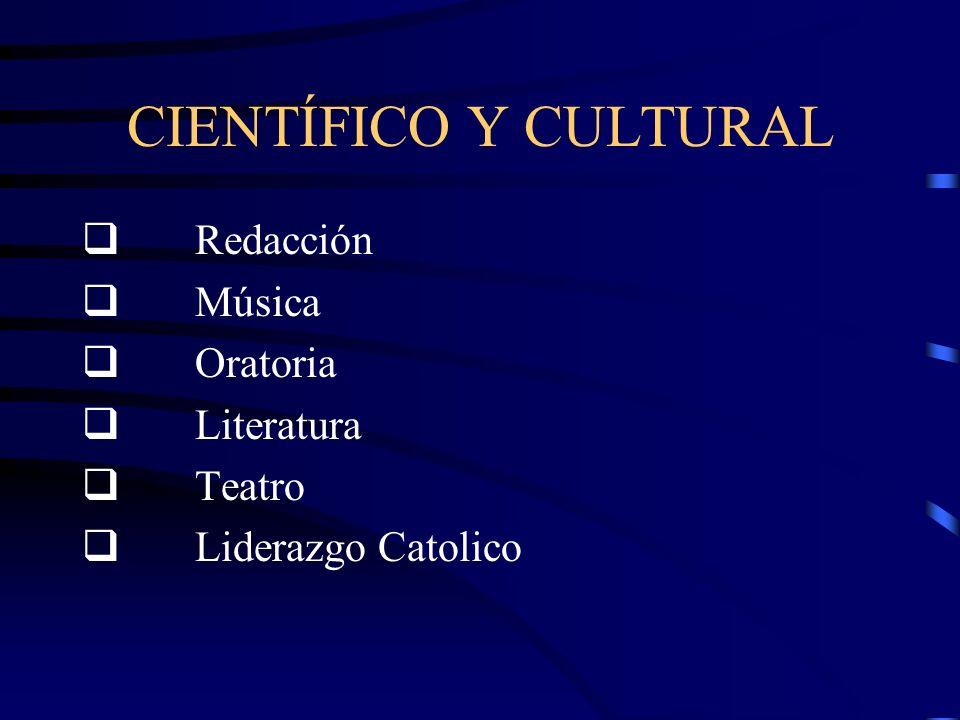 CIENTÍFICO Y CULTURAL q Redacción q Música q Oratoria q Literatura
