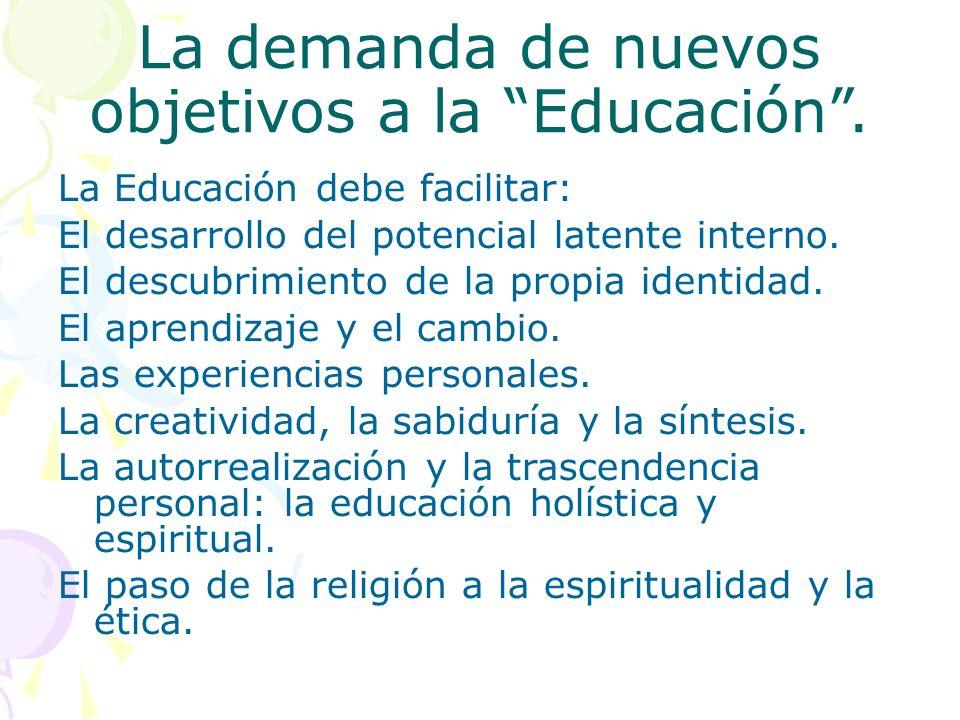 La demanda de nuevos objetivos a la Educación .