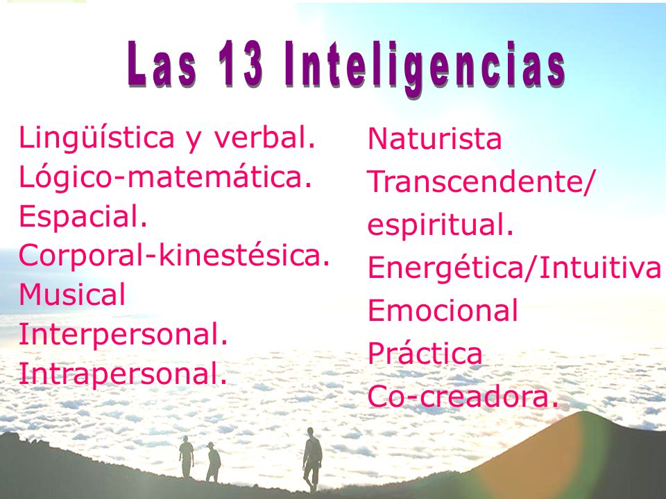 Las 13 Inteligencias Lingüística y verbal. Lógico-matemática.