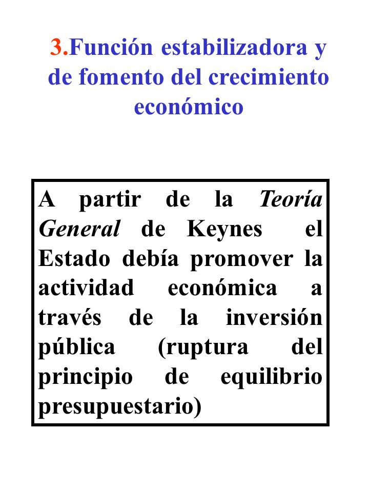3.Función estabilizadora y de fomento del crecimiento económico