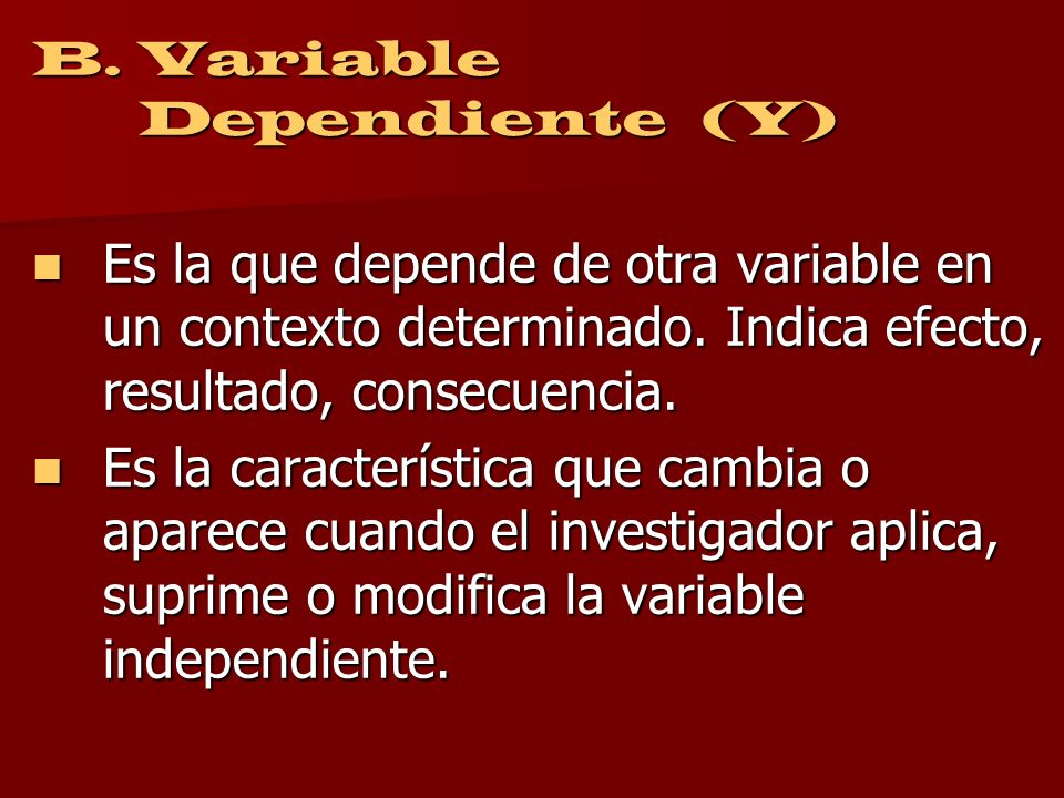 B. Variable Dependiente (Y)
