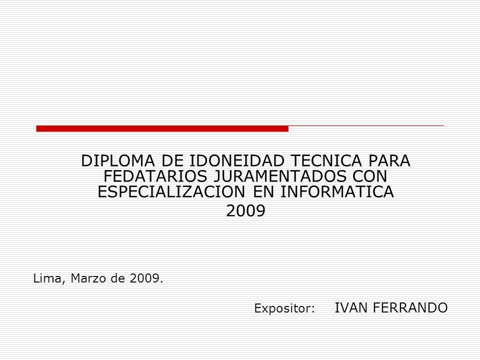 DIPLOMA DE IDONEIDAD TECNICA PARA FEDATARIOS JURAMENTADOS CON ESPECIALIZACION EN INFORMATICA