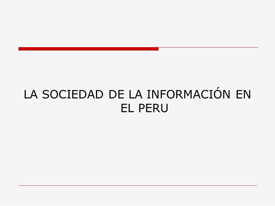 LA SOCIEDAD DE LA INFORMACIÓN EN EL PERU