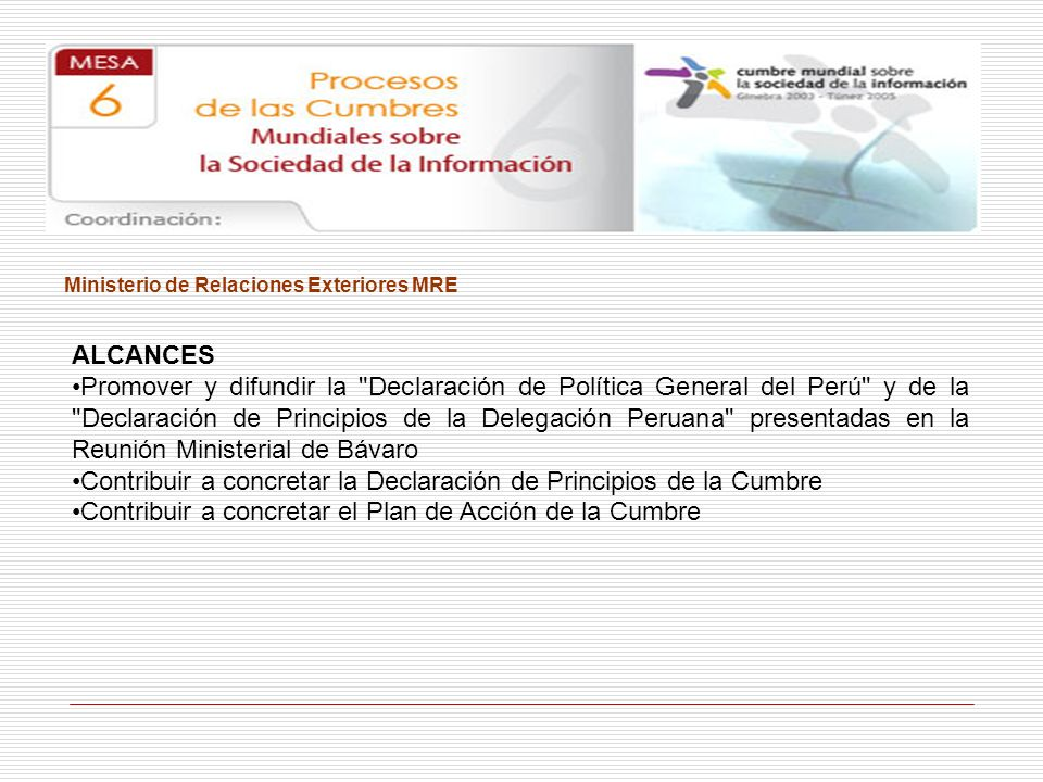Contribuir a concretar la Declaración de Principios de la Cumbre
