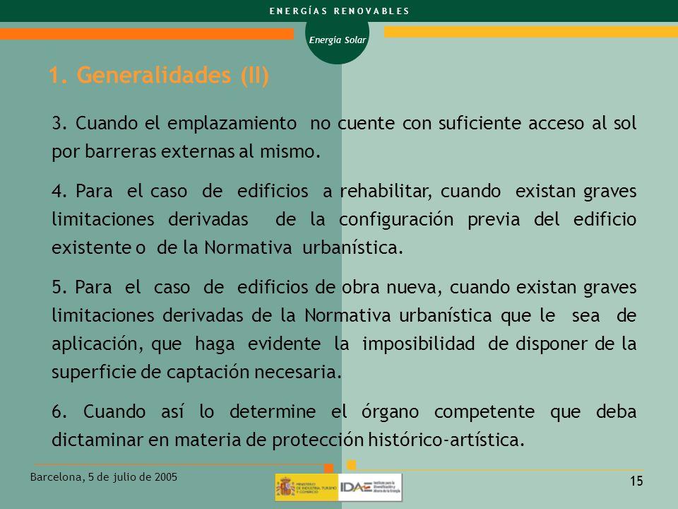 1. Generalidades (II) 3. Cuando el emplazamiento no cuente con suficiente acceso al sol por barreras externas al mismo.